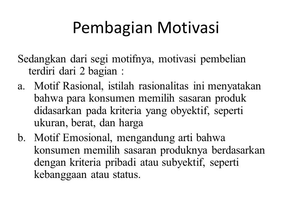 Pembagian Motivasi Sedangkan dari segi motifnya, motivasi pembelian terdiri dari 2 bagian :