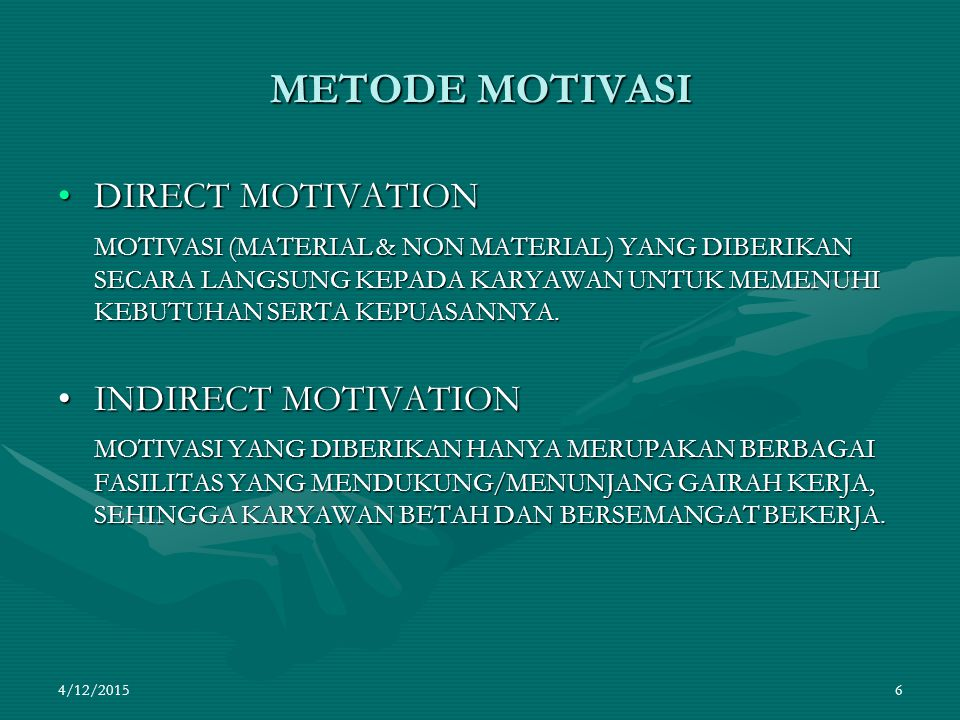 METODE MOTIVASI DIRECT MOTIVATION INDIRECT MOTIVATION