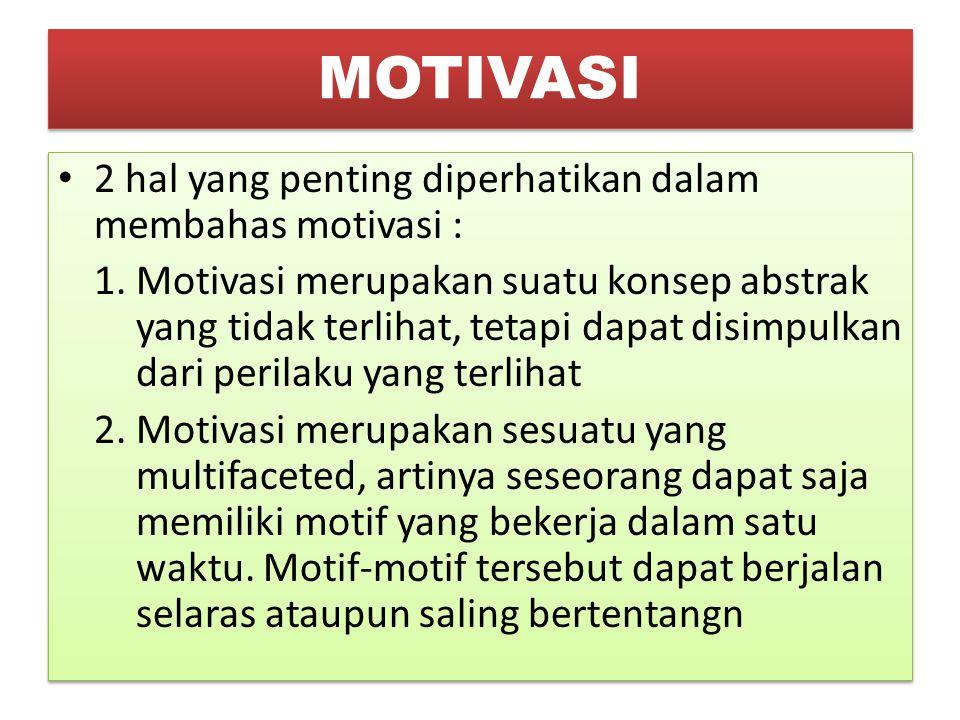 MOTIVASI 2 hal yang penting diperhatikan dalam membahas motivasi :