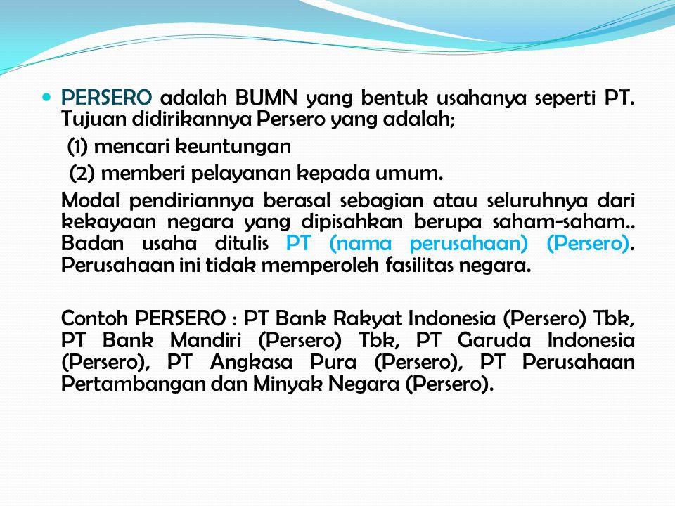 PERSERO adalah BUMN yang bentuk usahanya seperti PT
