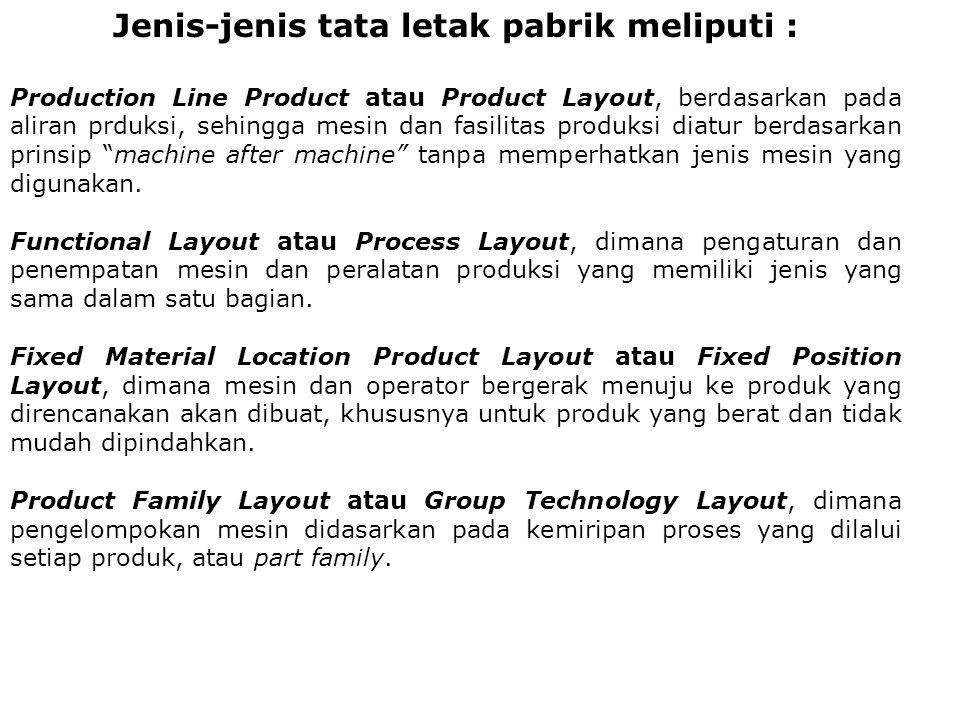Jenis-jenis tata letak pabrik meliputi :