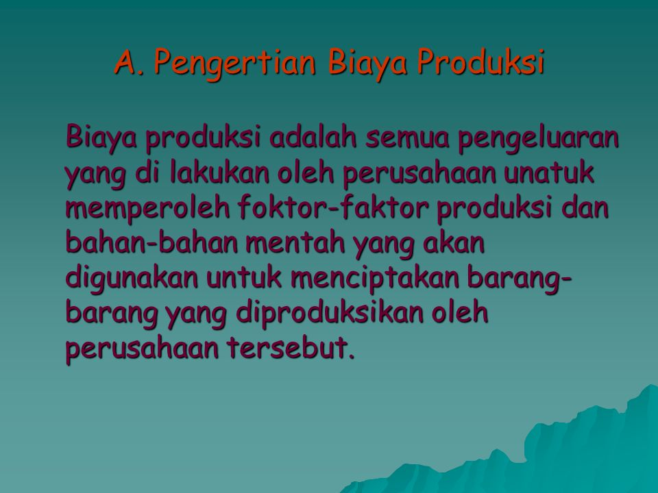 A. Pengertian Biaya Produksi