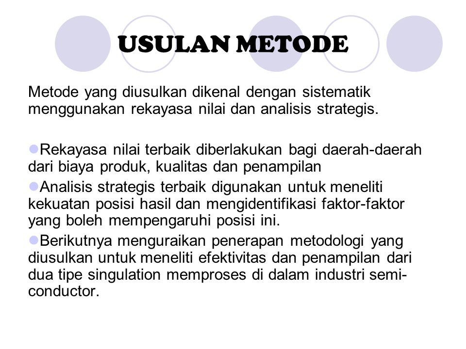 USULAN METODE Metode yang diusulkan dikenal dengan sistematik menggunakan rekayasa nilai dan analisis strategis.