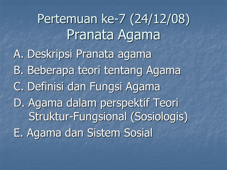 Pertemuan ke-7 (24/12/08) Pranata Agama