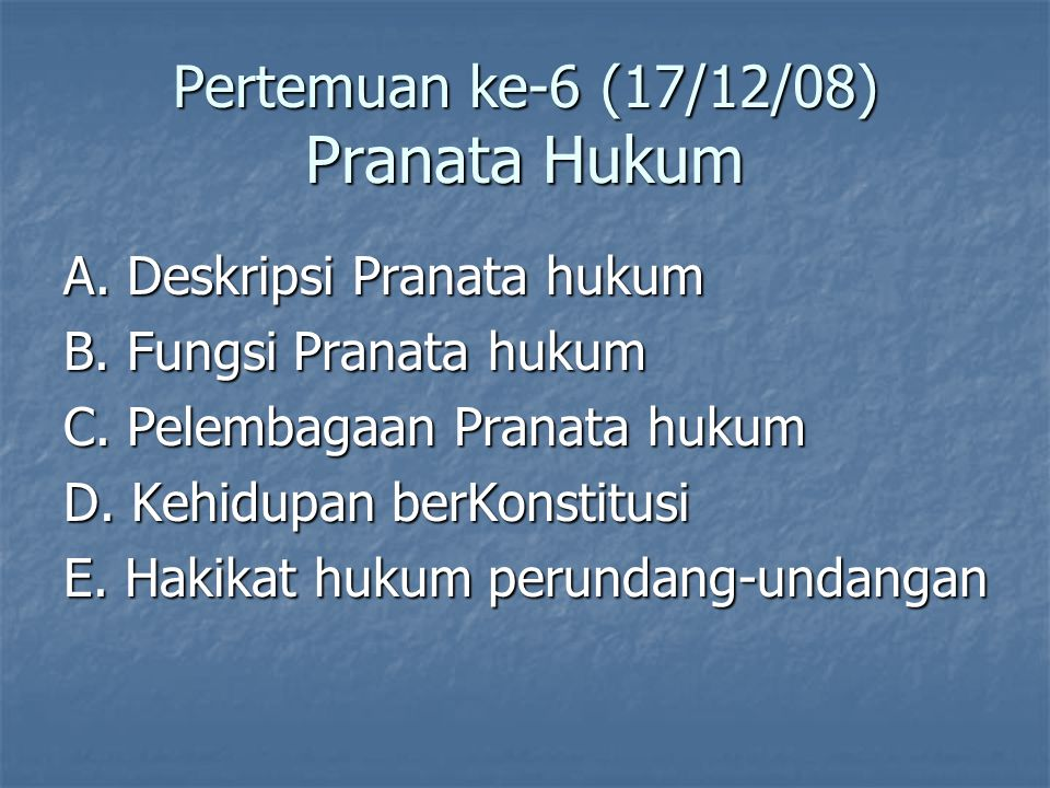 Pertemuan ke-6 (17/12/08) Pranata Hukum