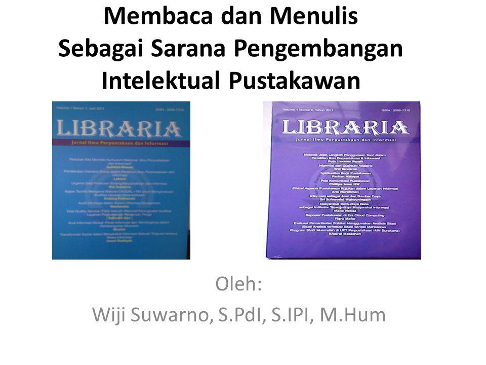 Membaca dan Menulis Sebagai Sarana Pengembangan Intelektual Pustakawan