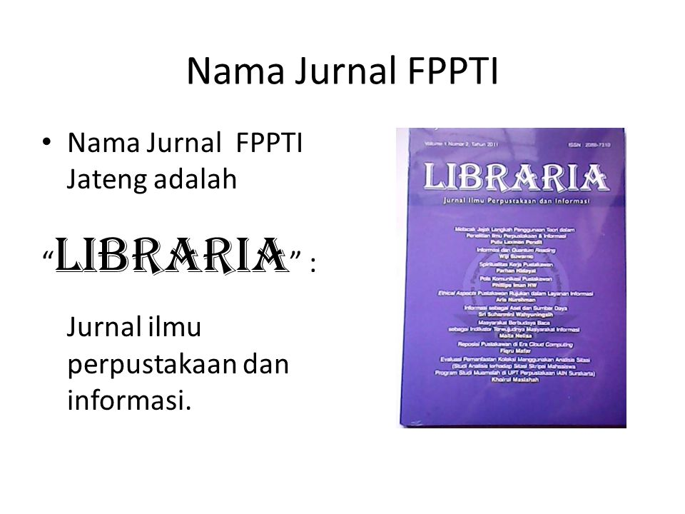 Nama Jurnal FPPTI Nama Jurnal FPPTI Jateng adalah Libraria :