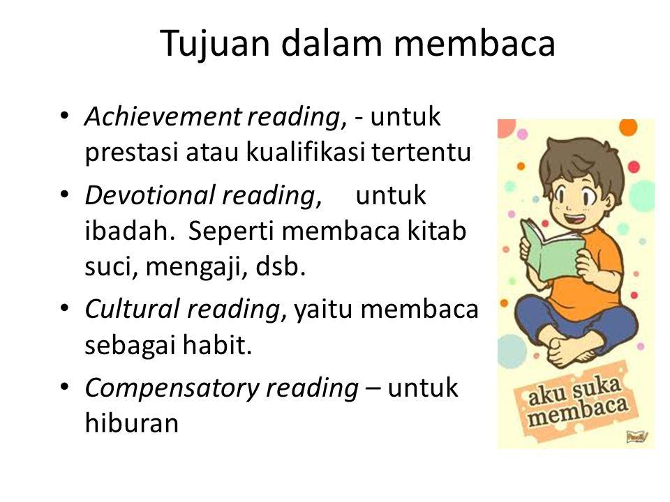 Tujuan dalam membaca Achievement reading, - untuk prestasi atau kualifikasi tertentu.