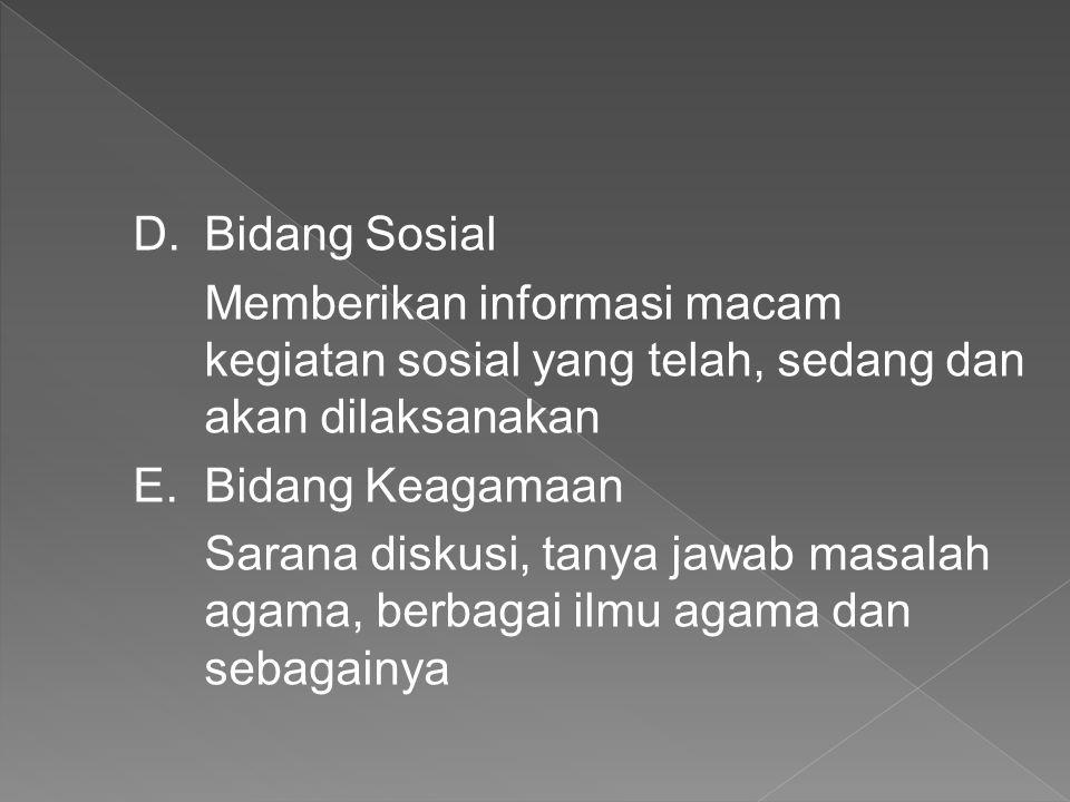 Bidang Sosial Memberikan informasi macam kegiatan sosial yang telah, sedang dan akan dilaksanakan. Bidang Keagamaan.