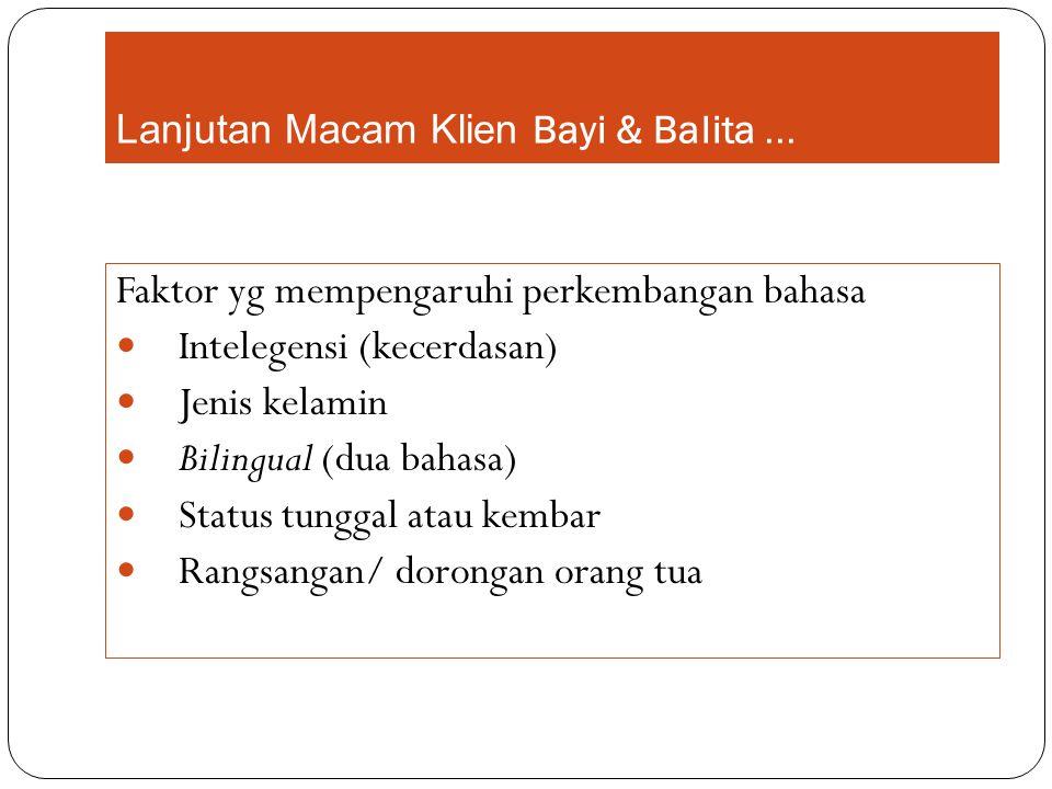 Lanjutan Macam Klien Bayi & Balita ...