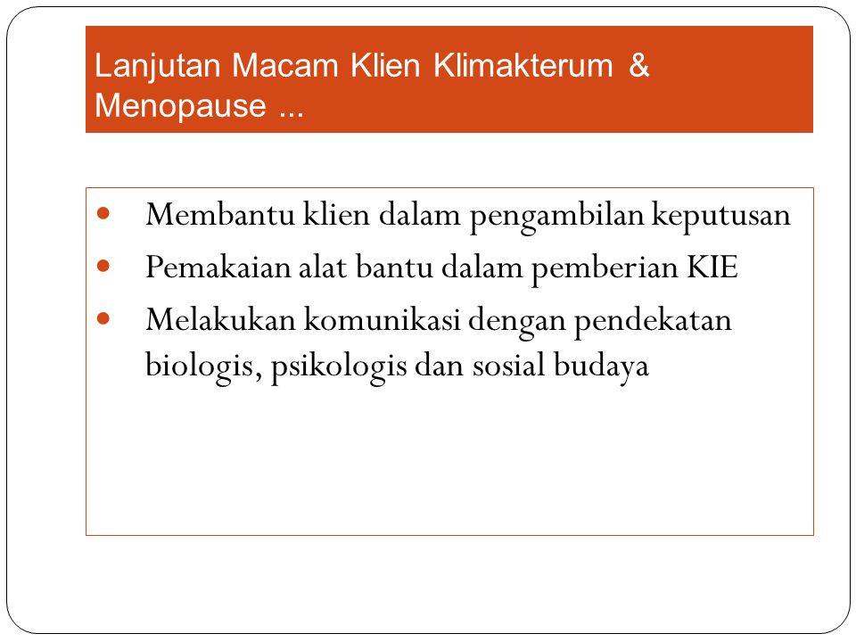 Lanjutan Macam Klien Klimakterum & Menopause ...