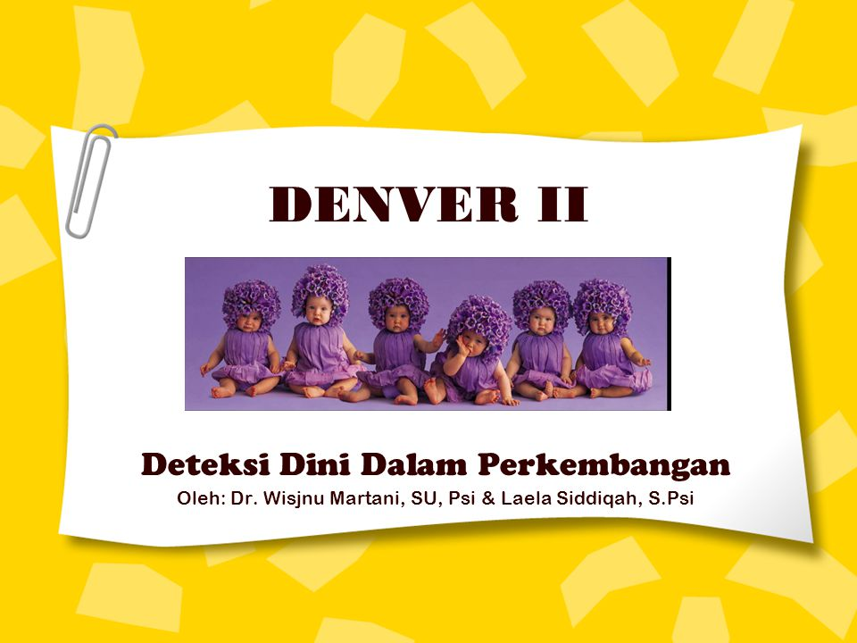 DENVER II Deteksi Dini Dalam Perkembangan