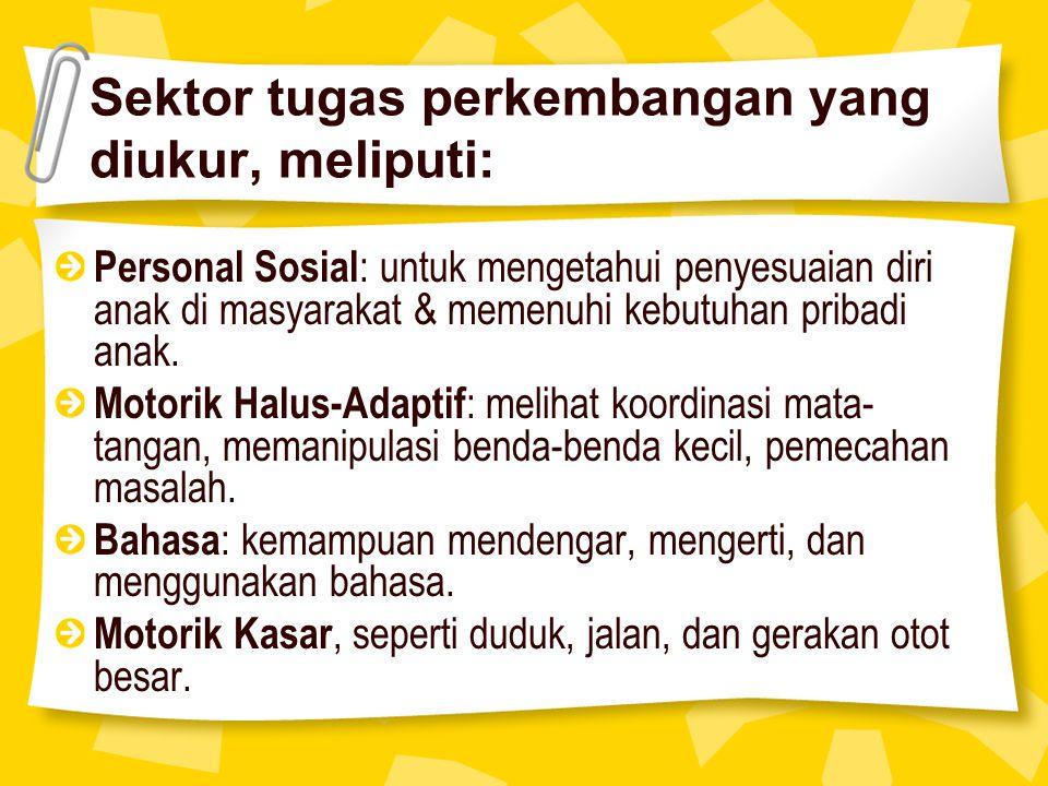 Sektor tugas perkembangan yang diukur, meliputi: