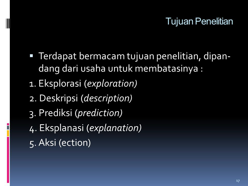 1. Eksplorasi (exploration) 2. Deskripsi (description)