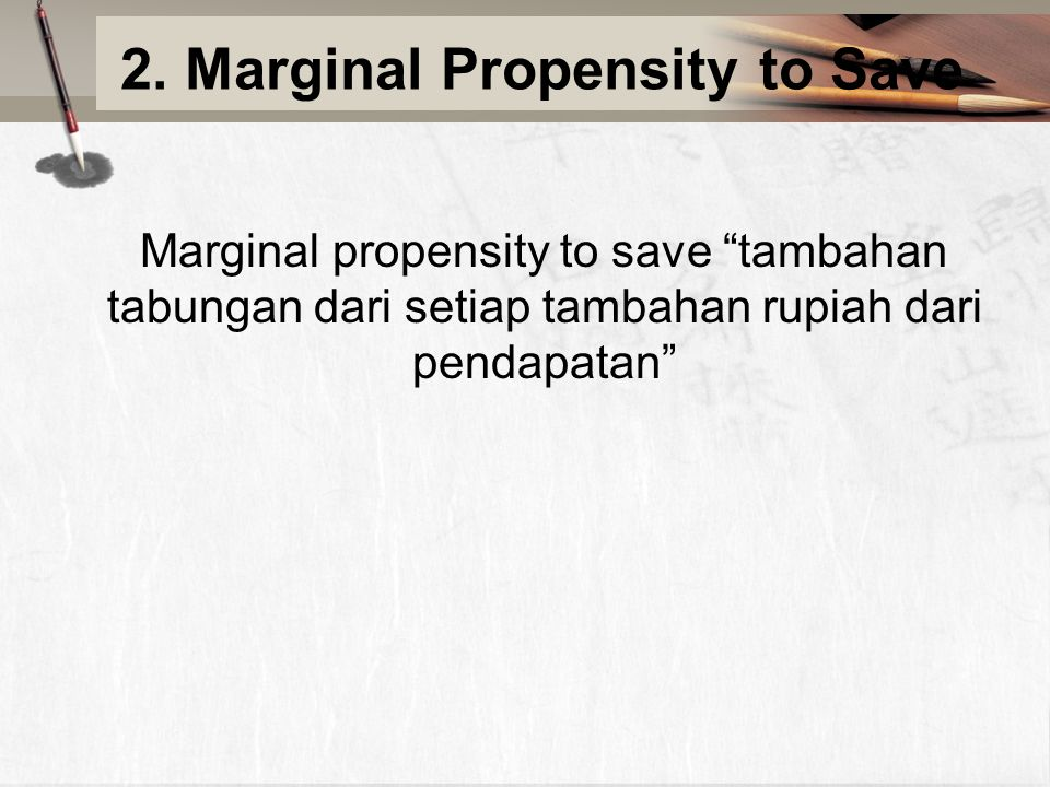 2. Marginal Propensity to Save