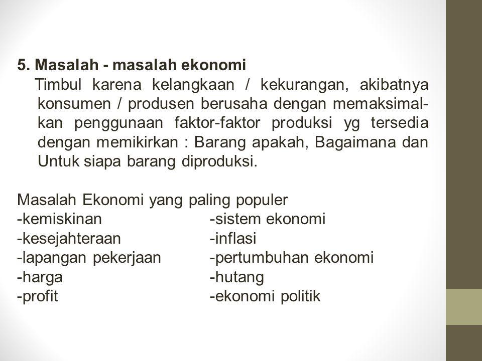 5. Masalah - masalah ekonomi