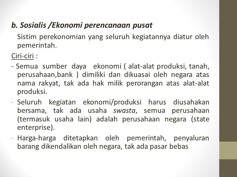 b. Sosialis /Ekonomi perencanaan pusat