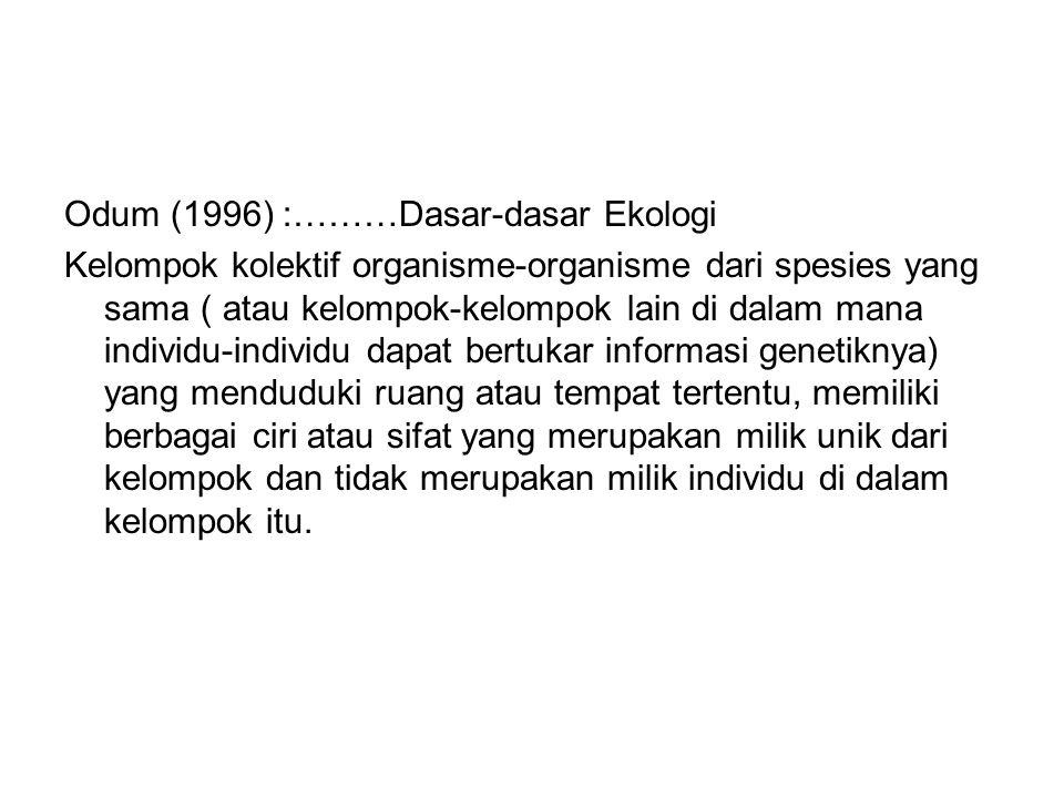 Odum (1996) :………Dasar-dasar Ekologi
