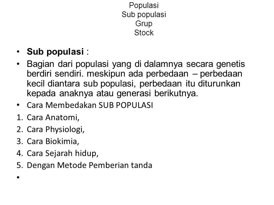 Populasi Sub populasi Grup Stock