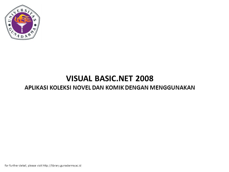 VISUAL BASIC.NET 2008 APLIKASI KOLEKSI NOVEL DAN KOMIK DENGAN MENGGUNAKAN