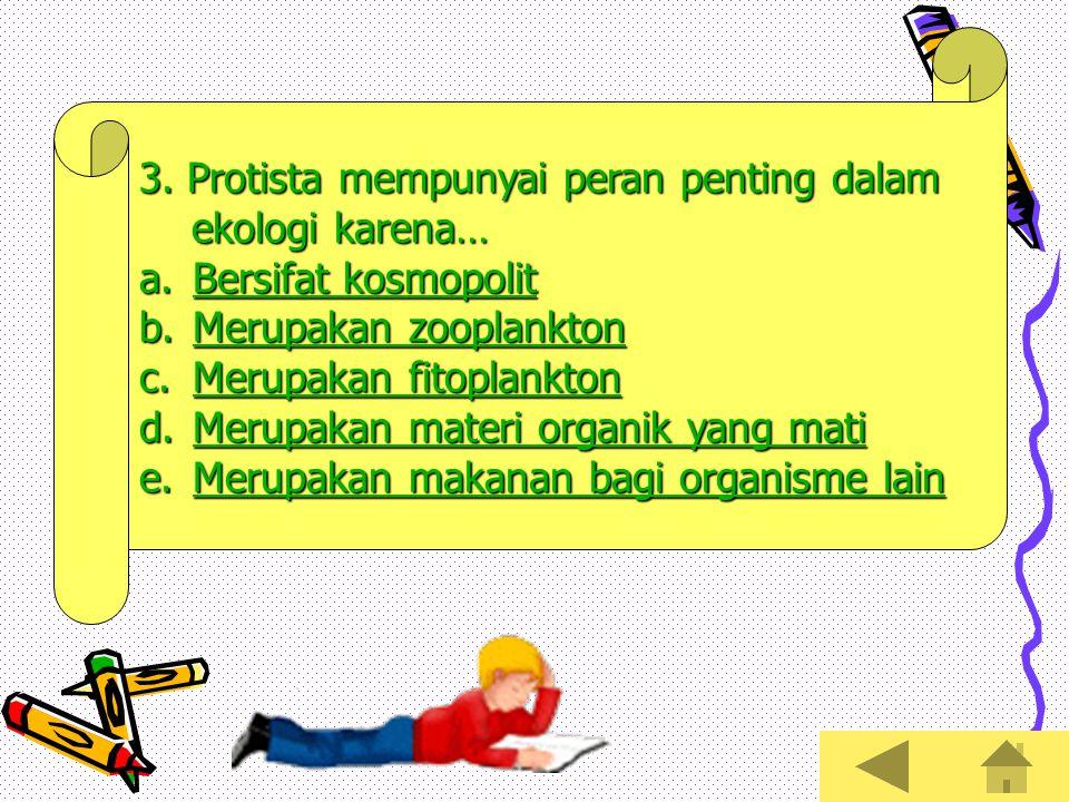 3. Protista mempunyai peran penting dalam