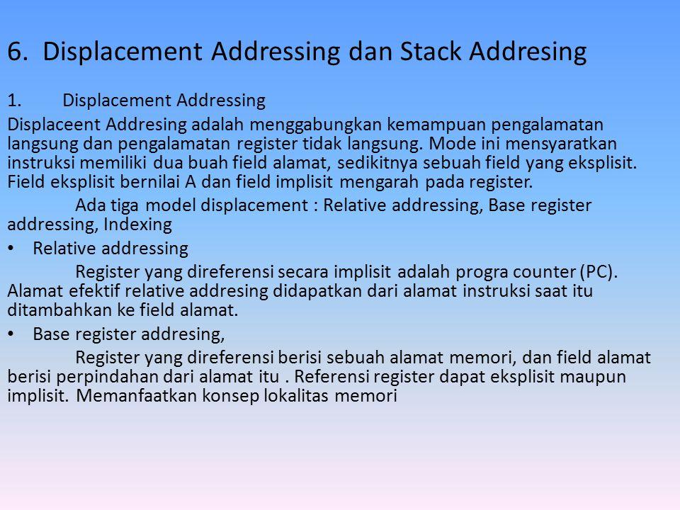 6. Displacement Addressing dan Stack Addresing