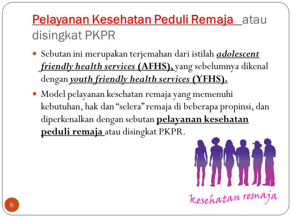 Pelayanan Kesehatan Peduli Remaja atau disingkat PKPR