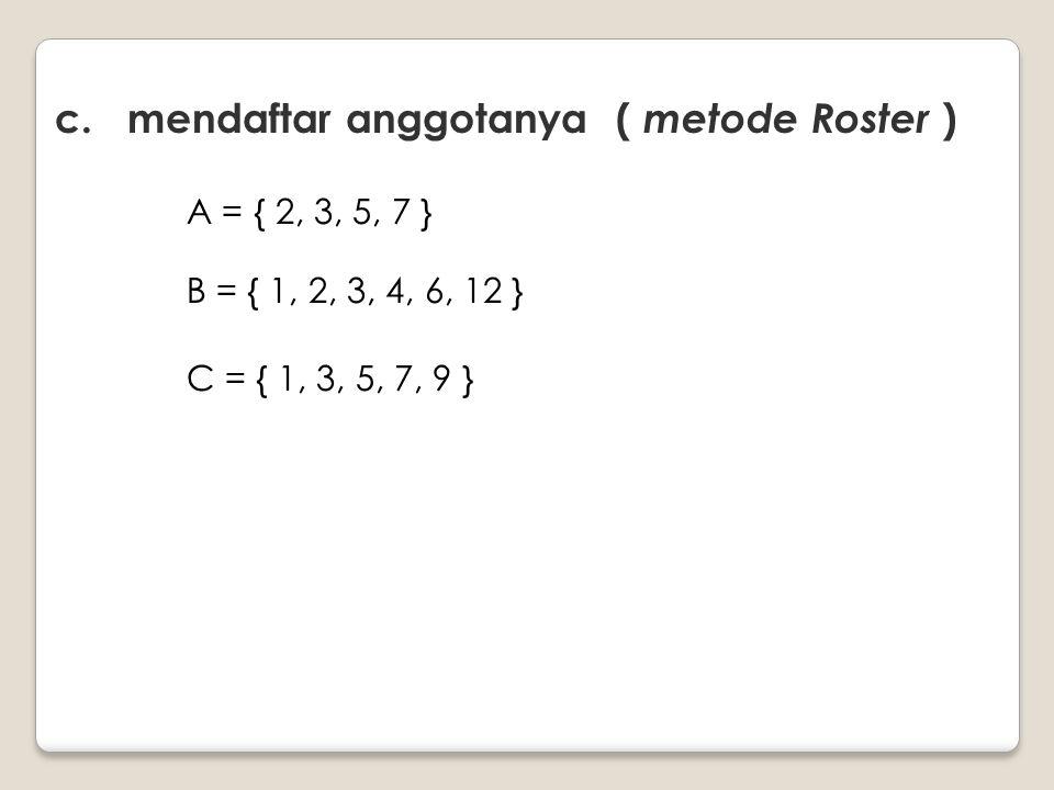 c. mendaftar anggotanya ( metode Roster )