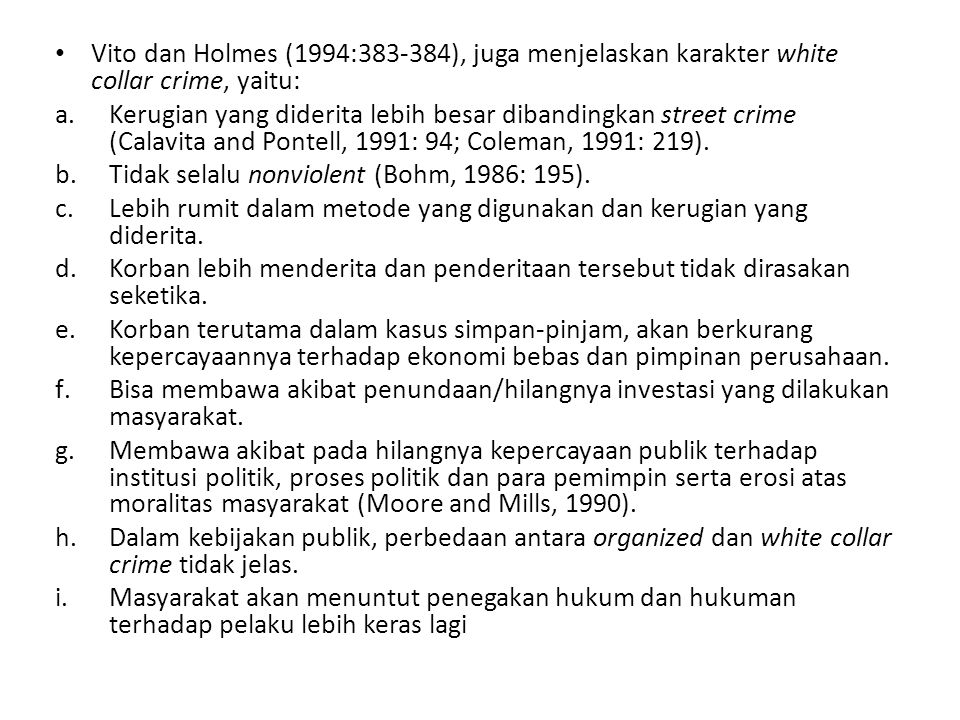 Vito dan Holmes (1994:383-384), juga menjelaskan karakter white collar crime, yaitu: