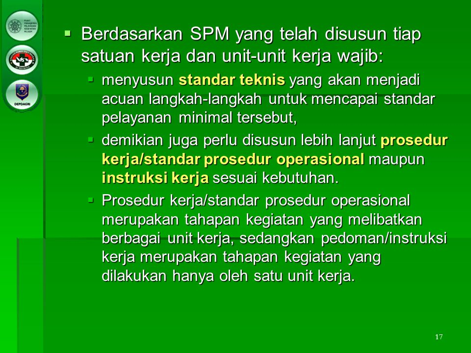 Berdasarkan SPM yang telah disusun tiap satuan kerja dan unit-unit kerja wajib:
