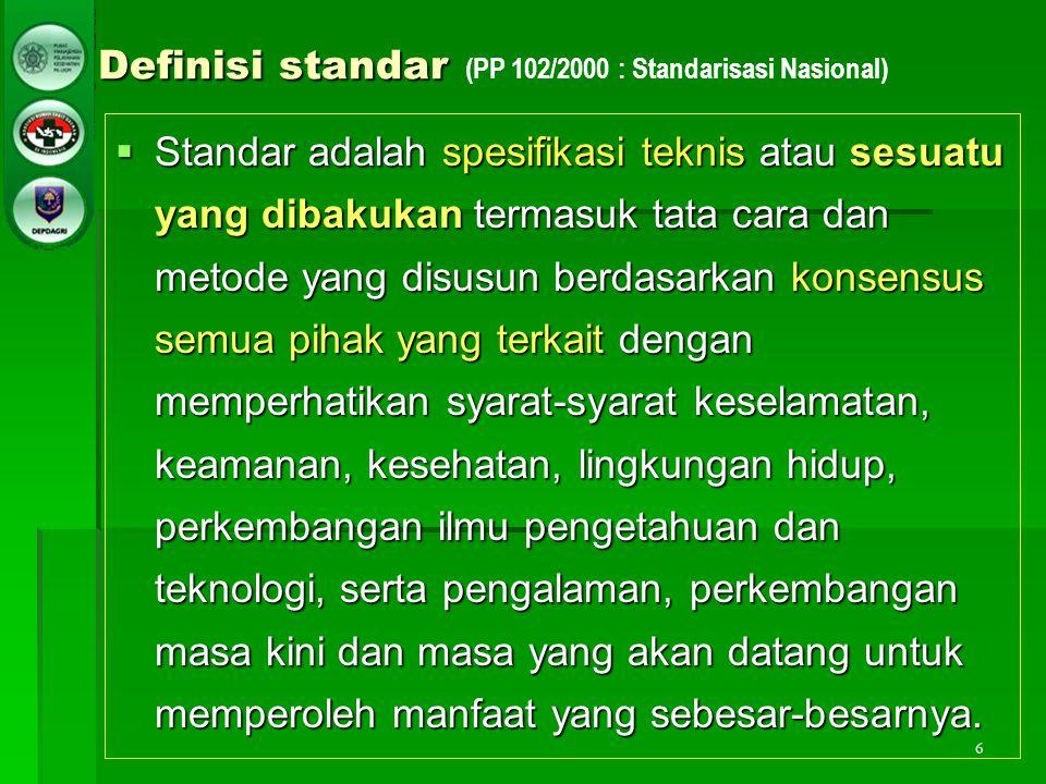 Definisi standar (PP 102/2000 : Standarisasi Nasional)