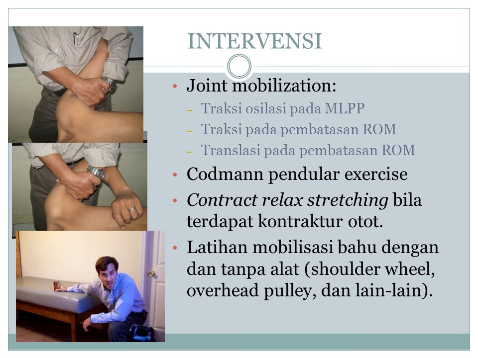 INTERVENSI Joint mobilization: Codmann pendular exercise