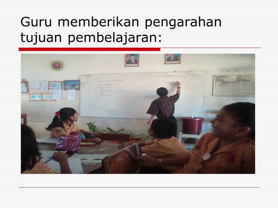 Guru memberikan pengarahan tujuan pembelajaran: