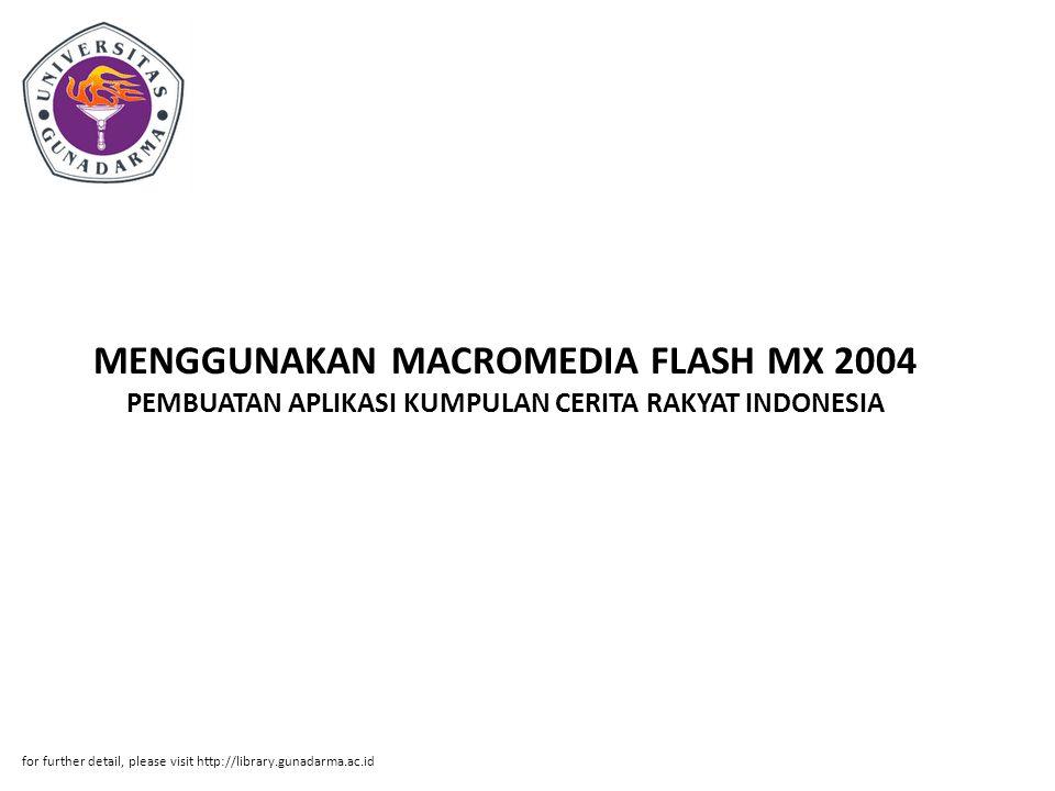 MENGGUNAKAN MACROMEDIA FLASH MX 2004 PEMBUATAN APLIKASI KUMPULAN CERITA RAKYAT INDONESIA