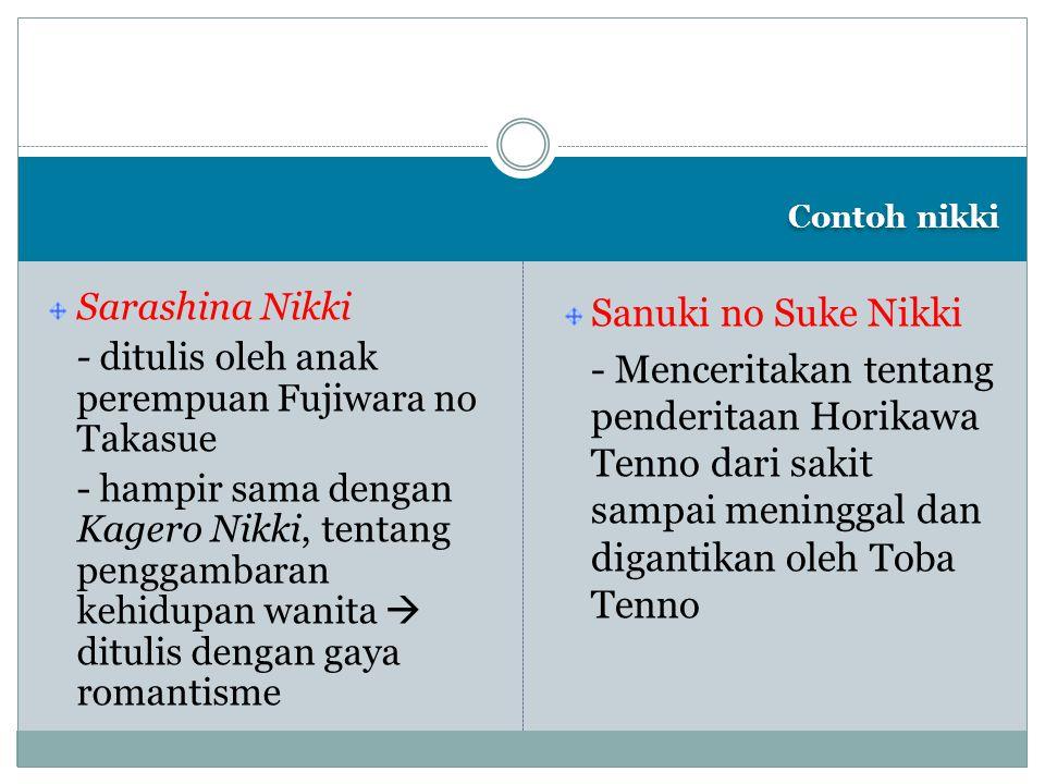 Contoh nikki Sarashina Nikki. - ditulis oleh anak perempuan Fujiwara no Takasue.