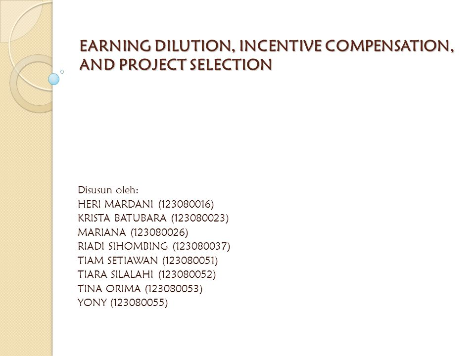 EARNING DILUTION, INCENTIVE COMPENSATION, AND PROJECT SELECTION