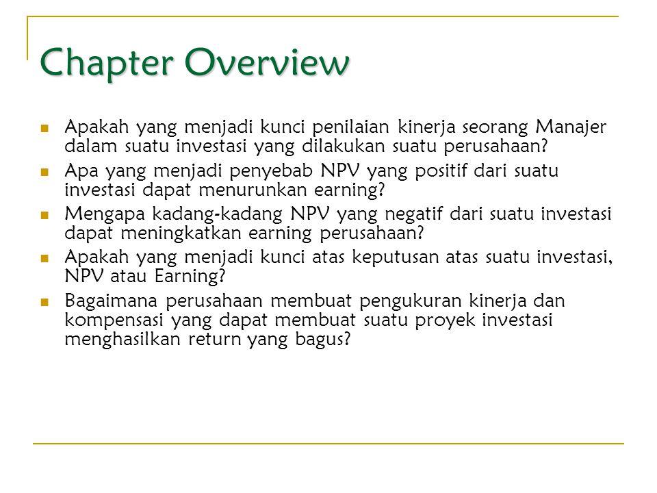 Chapter Overview Apakah yang menjadi kunci penilaian kinerja seorang Manajer dalam suatu investasi yang dilakukan suatu perusahaan
