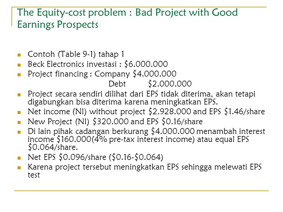 The Equity-cost problem : Bad Project with Good Earnings Prospects