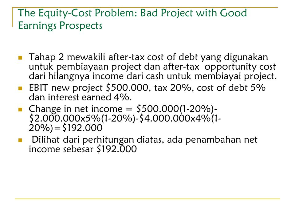 The Equity-Cost Problem: Bad Project with Good Earnings Prospects
