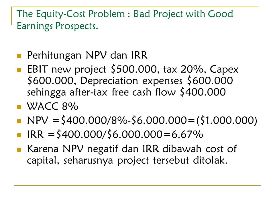The Equity-Cost Problem : Bad Project with Good Earnings Prospects.