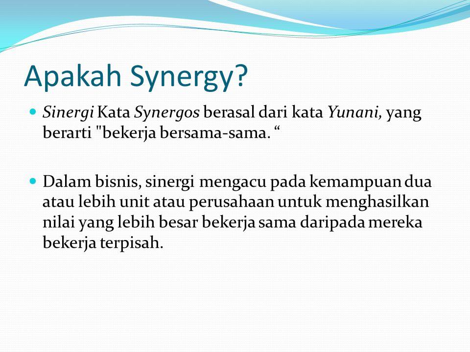 Apakah Synergy Sinergi Kata Synergos berasal dari kata Yunani, yang berarti bekerja bersama-sama.