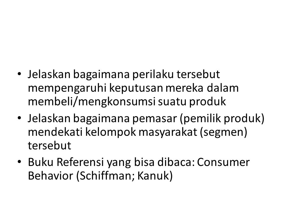 Jelaskan bagaimana perilaku tersebut mempengaruhi keputusan mereka dalam membeli/mengkonsumsi suatu produk