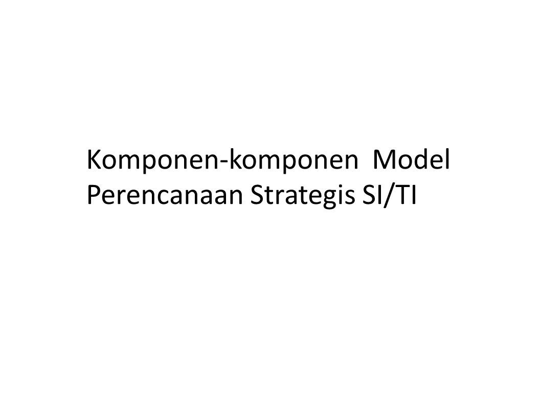 Komponen-komponen Model Perencanaan Strategis SI/TI