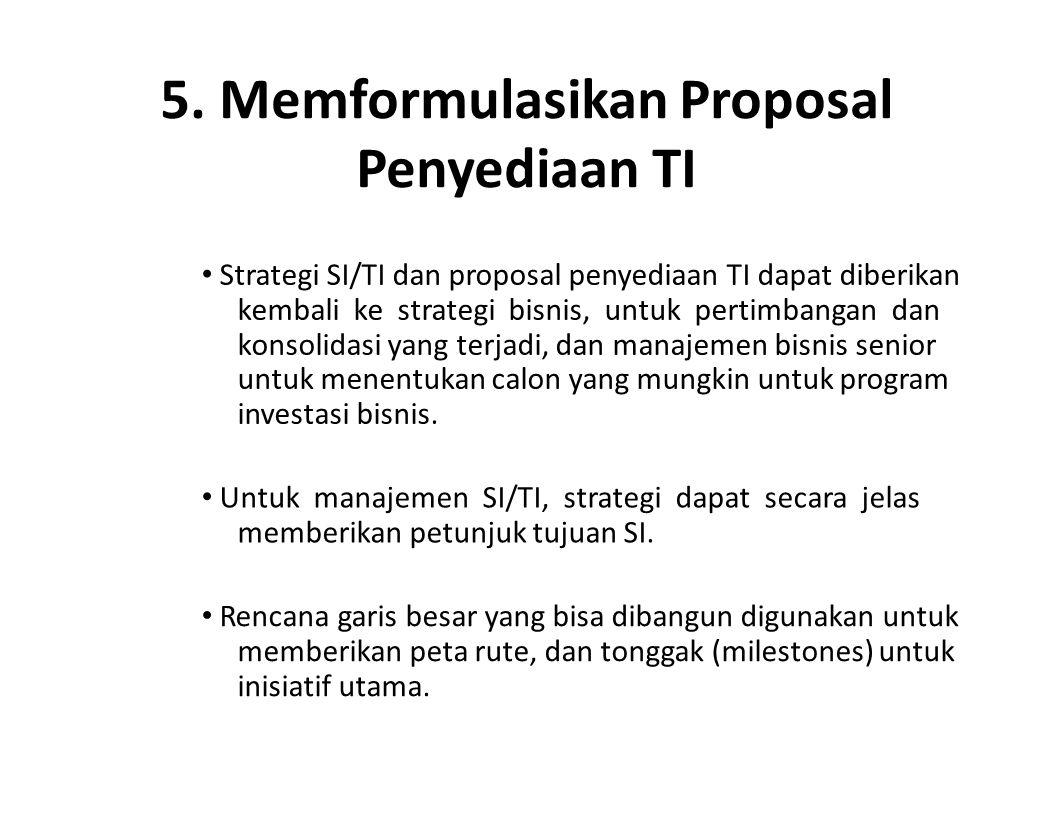 5. Memformulasikan Proposal Penyediaan TI