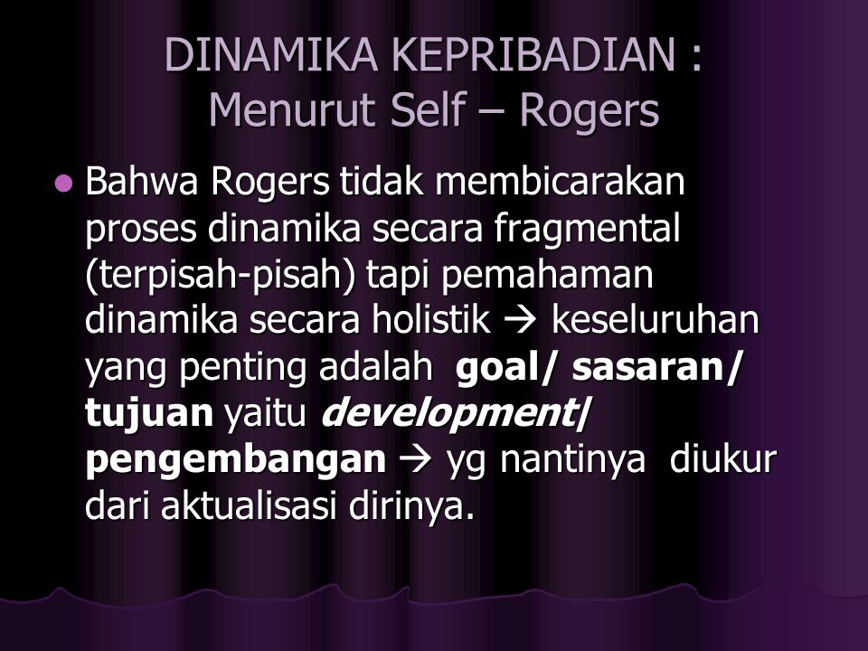 DINAMIKA KEPRIBADIAN : Menurut Self – Rogers