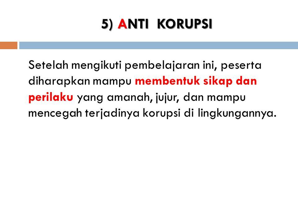 5) ANTI KORUPSI