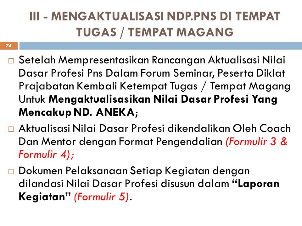 III - MENGAKTUALISASI NDP.PNS DI TEMPAT TUGAS / TEMPAT MAGANG