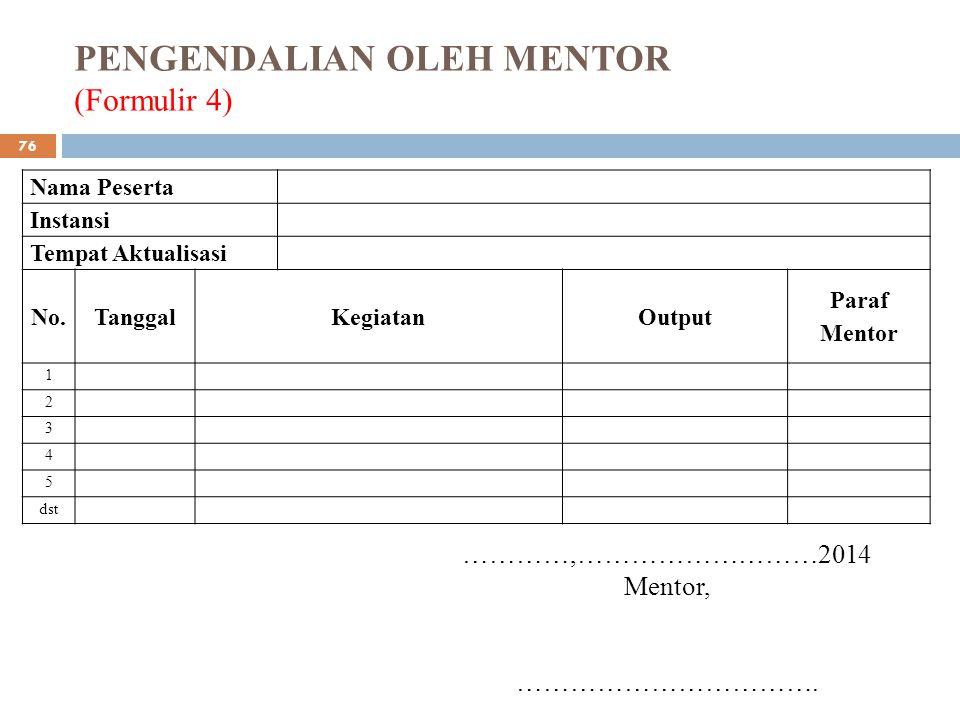 PENGENDALIAN OLEH MENTOR (Formulir 4)