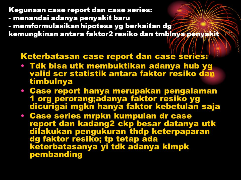 Keterbatasan case report dan case series: