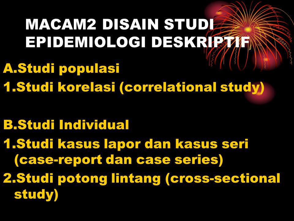 MACAM2 DISAIN STUDI EPIDEMIOLOGI DESKRIPTIF